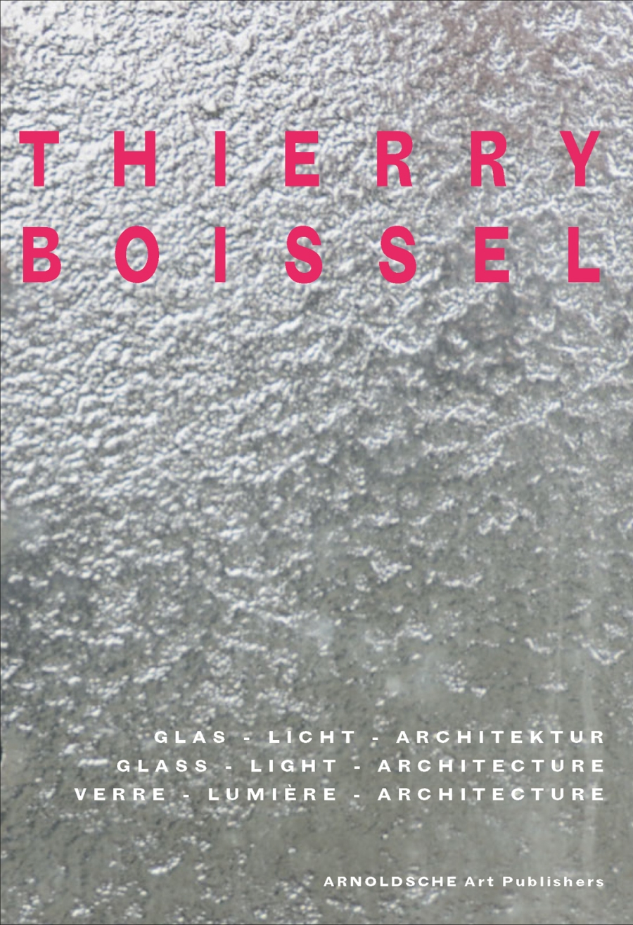 "Cover of Thierry Boissel's new book, ""GLAS - LICHT - ARCHITEKTUR."" courtesy of: arnoldsche art publishers"